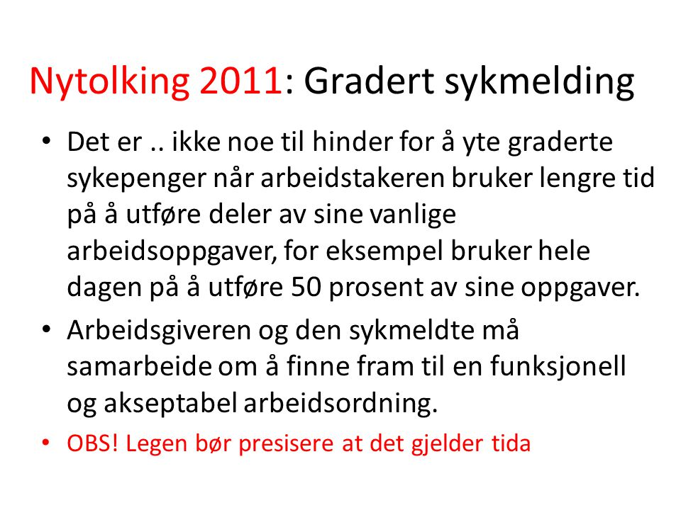 Nytolking 2011: Gradert sykmelding