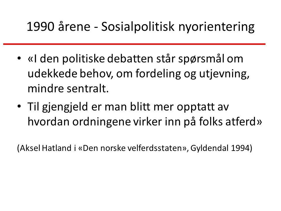 1990 årene - Sosialpolitisk nyorientering