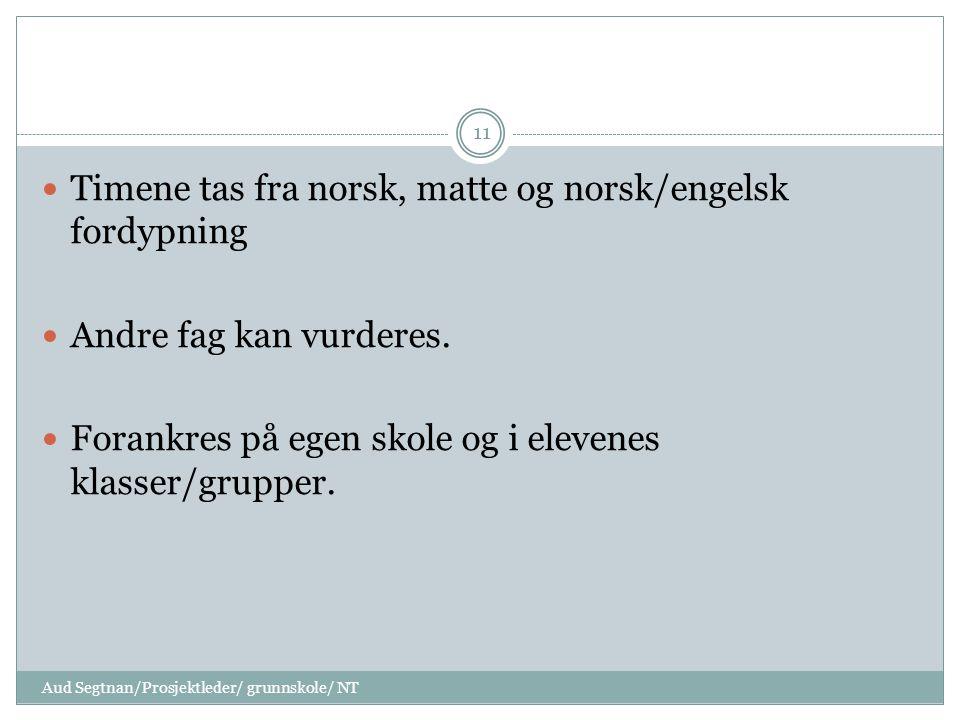 Timene tas fra norsk, matte og norsk/engelsk fordypning