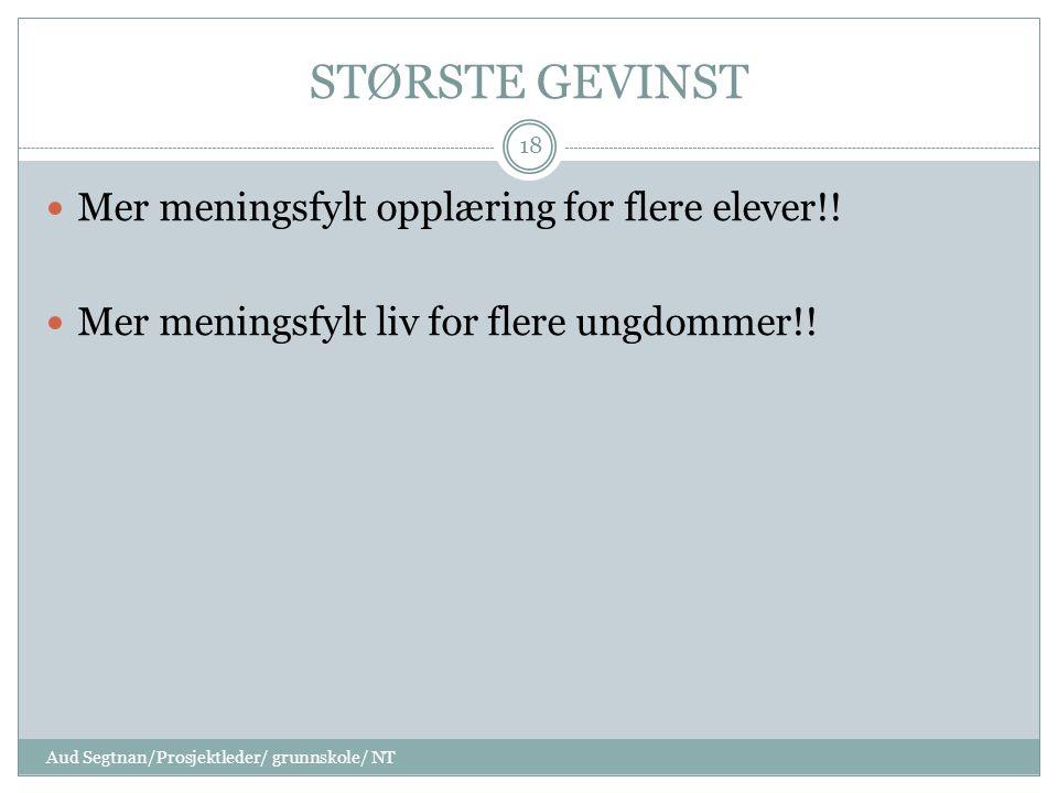 STØRSTE GEVINST Mer meningsfylt opplæring for flere elever!!