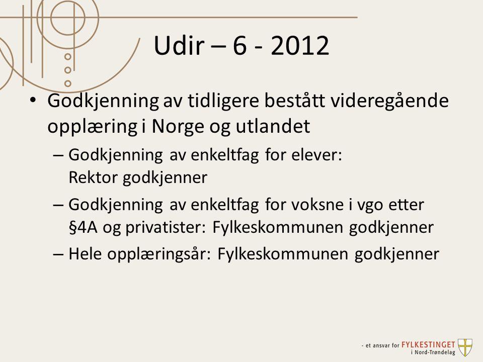 Udir – 6 - 2012 Godkjenning av tidligere bestått videregående opplæring i Norge og utlandet.