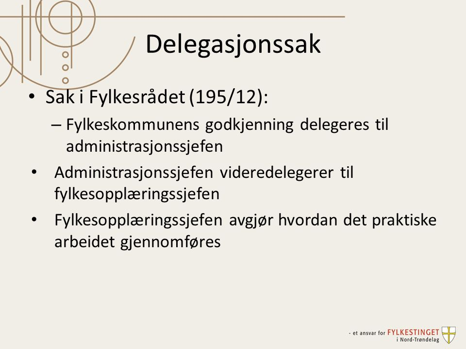 Delegasjonssak Sak i Fylkesrådet (195/12):