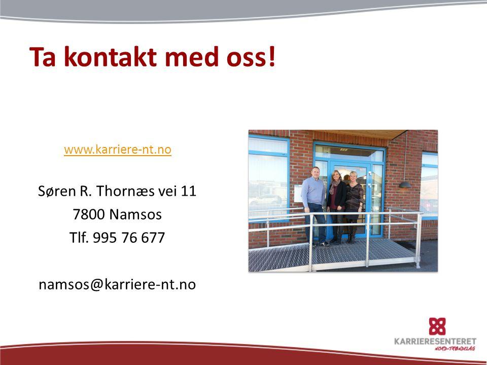 Ta kontakt med oss! Søren R. Thornæs vei 11 7800 Namsos