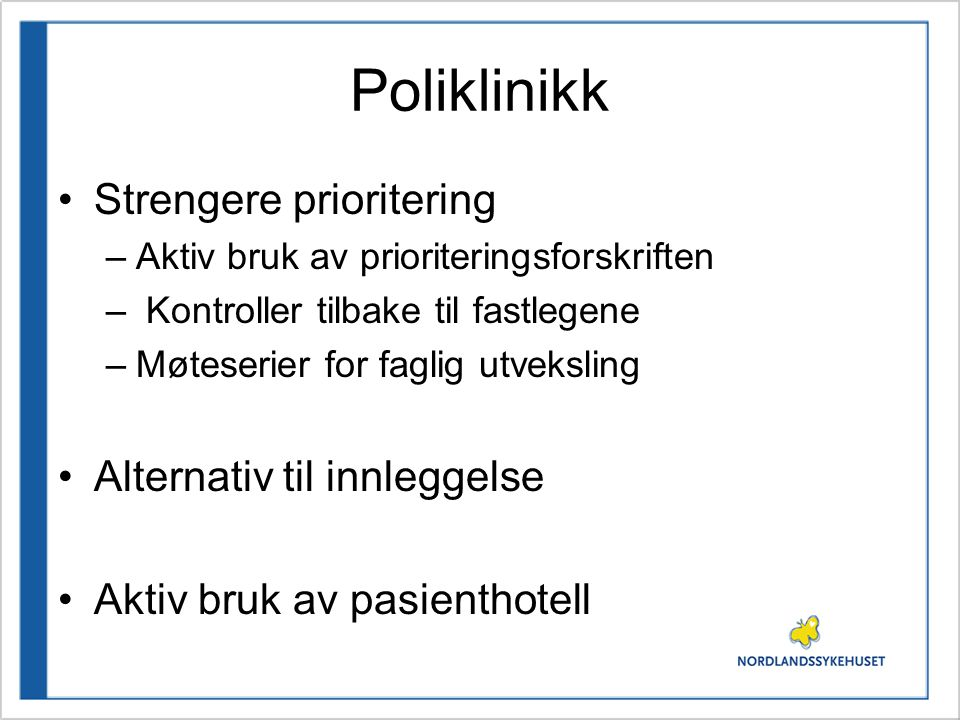 Poliklinikk Strengere prioritering Alternativ til innleggelse