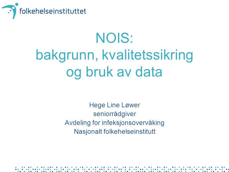 NOIS: bakgrunn, kvalitetssikring og bruk av data