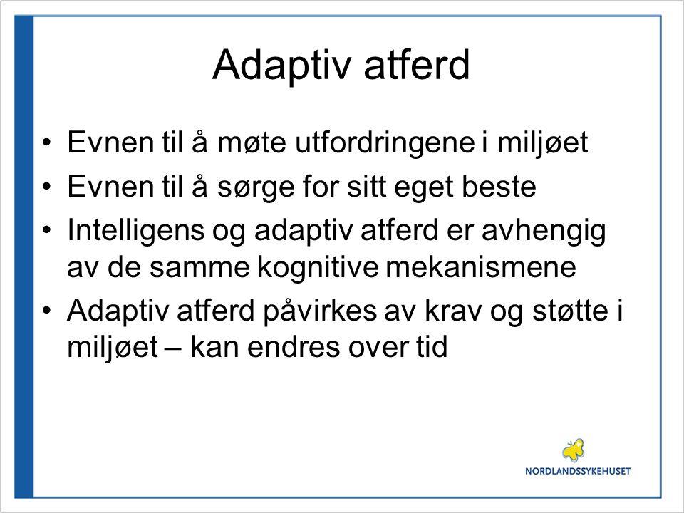 Adaptiv atferd Evnen til å møte utfordringene i miljøet