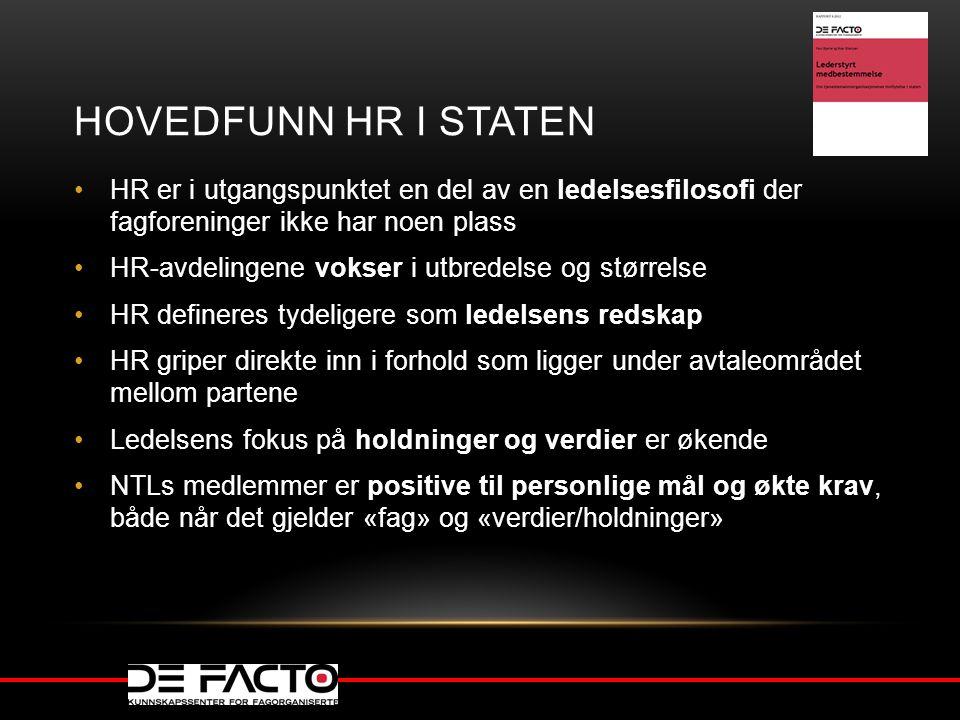 Hovedfunn HR i Staten HR er i utgangspunktet en del av en ledelsesfilosofi der fagforeninger ikke har noen plass.