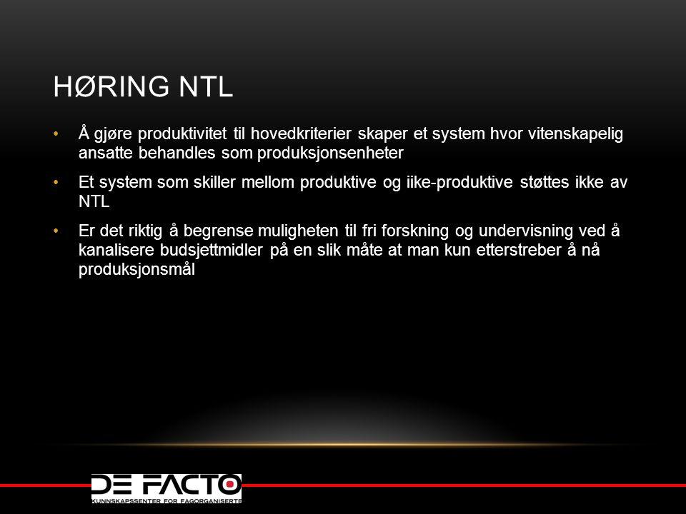 Høring NTL Å gjøre produktivitet til hovedkriterier skaper et system hvor vitenskapelig ansatte behandles som produksjonsenheter.