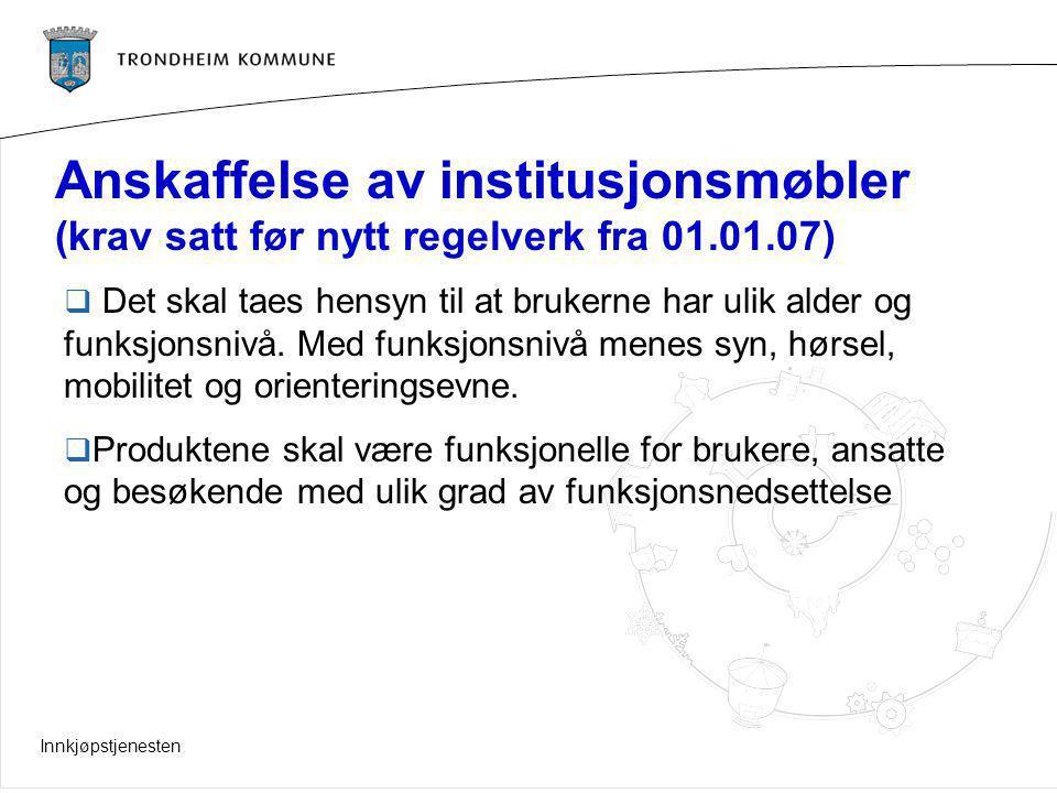 Anskaffelse av institusjonsmøbler (krav satt før nytt regelverk fra 01