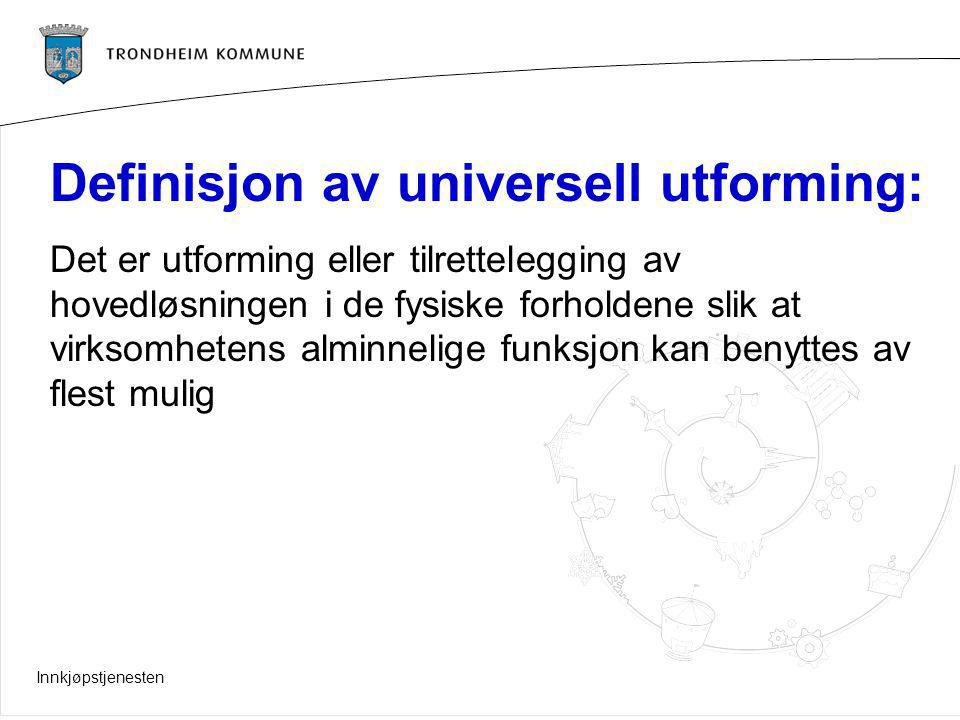 Definisjon av universell utforming: