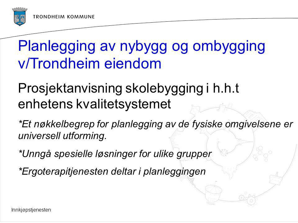Planlegging av nybygg og ombygging v/Trondheim eiendom
