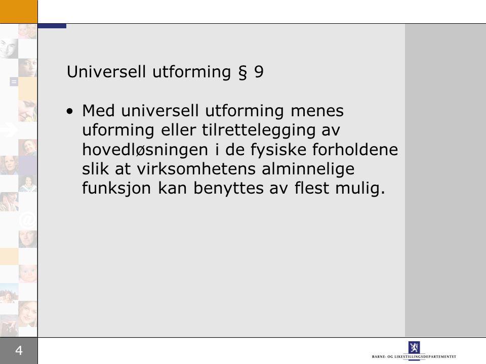 Universell utforming § 9