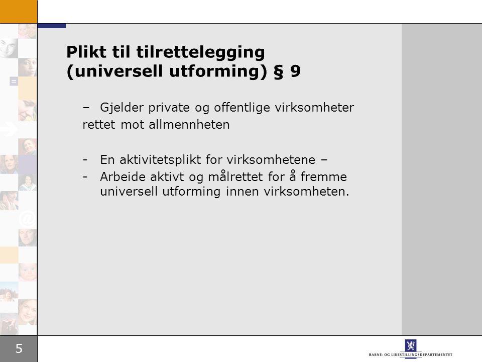 Plikt til tilrettelegging (universell utforming) § 9