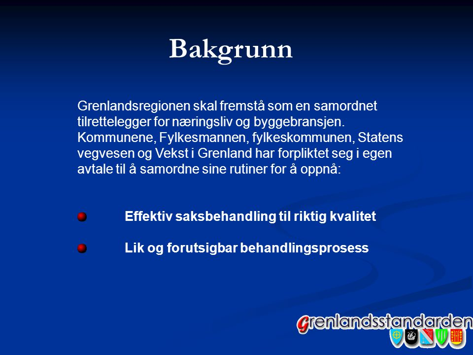 Bakgrunn Grenlandsregionen skal fremstå som en samordnet tilrettelegger for næringsliv og byggebransjen.