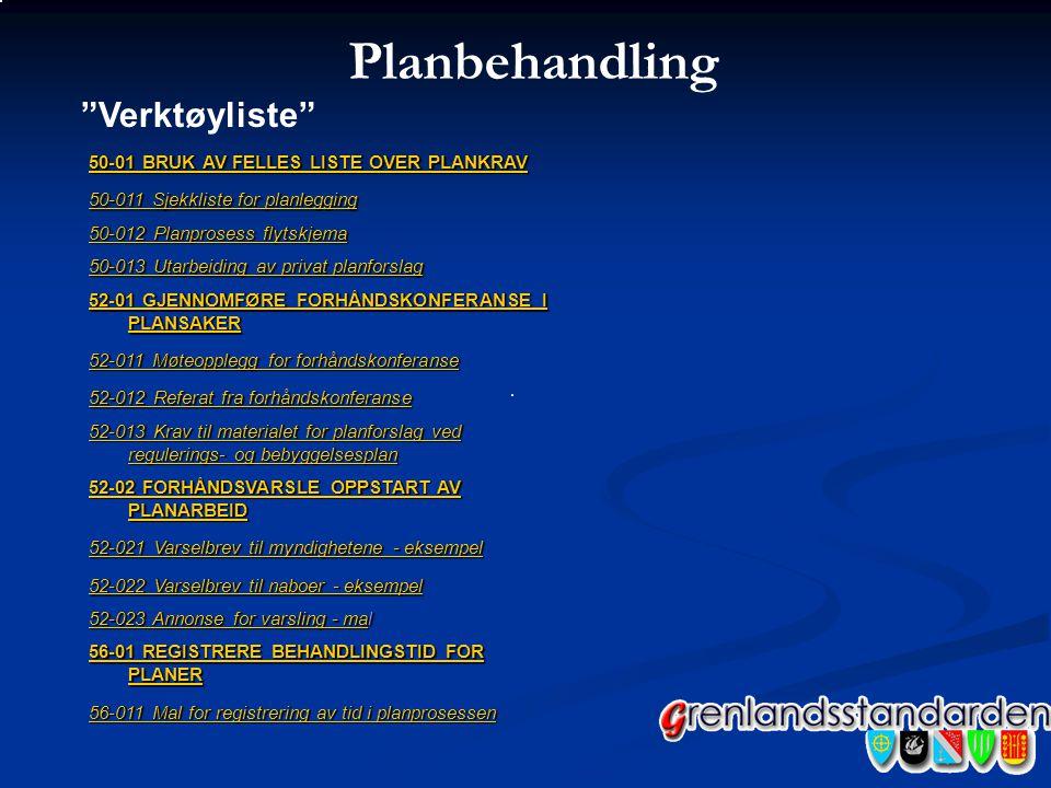 Planbehandling Verktøyliste 50-01 BRUK AV FELLES LISTE OVER PLANKRAV