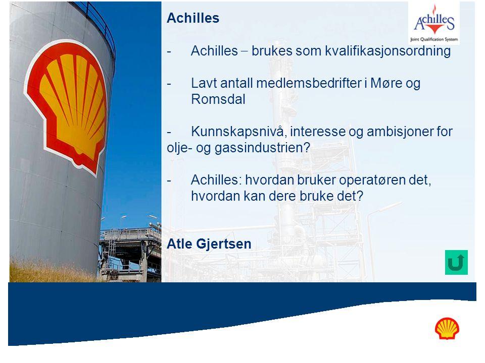 Achilles Achilles – brukes som kvalifikasjonsordning. Lavt antall medlemsbedrifter i Møre og Romsdal.