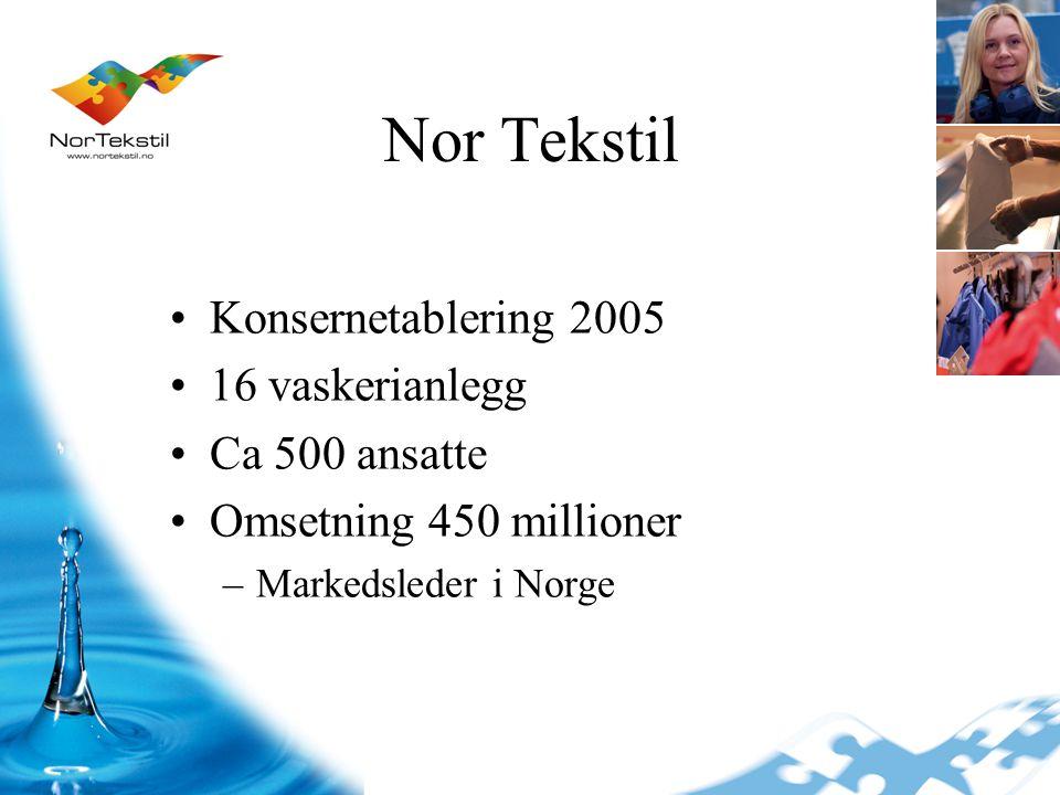 Nor Tekstil Konsernetablering 2005 16 vaskerianlegg Ca 500 ansatte