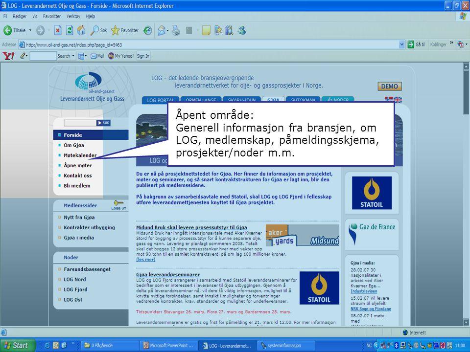 Åpent område: Generell informasjon fra bransjen, om LOG, medlemskap, påmeldingsskjema, prosjekter/noder m.m.