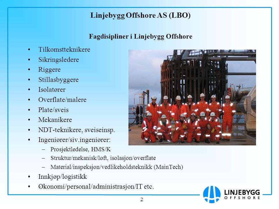 Linjebygg Offshore AS (LBO) Fagdisipliner i Linjebygg Offshore