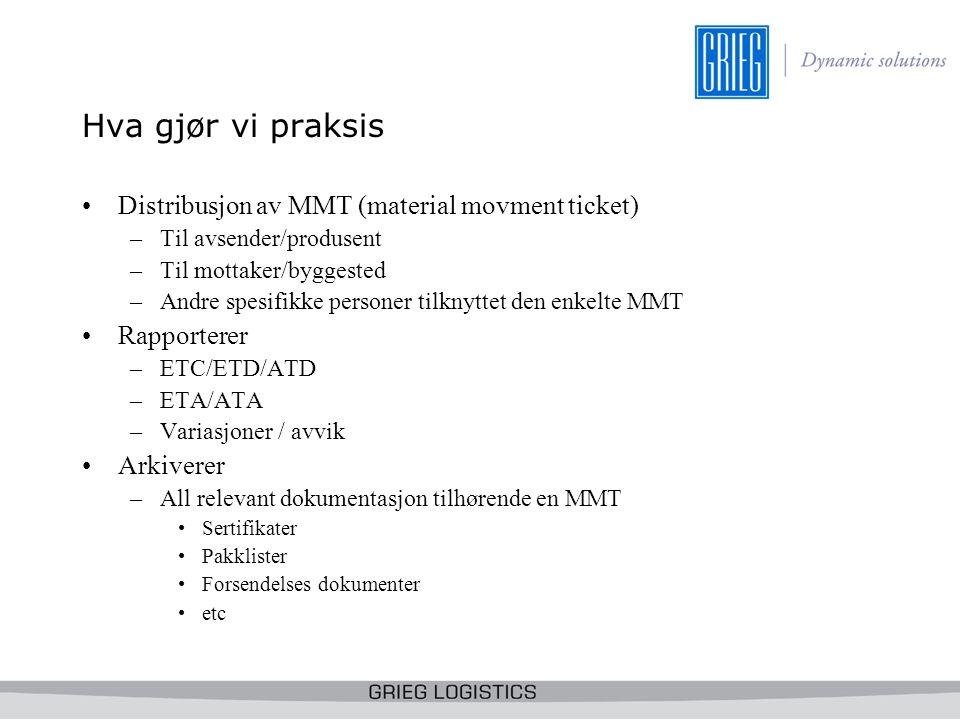 Hva gjør vi praksis Distribusjon av MMT (material movment ticket)
