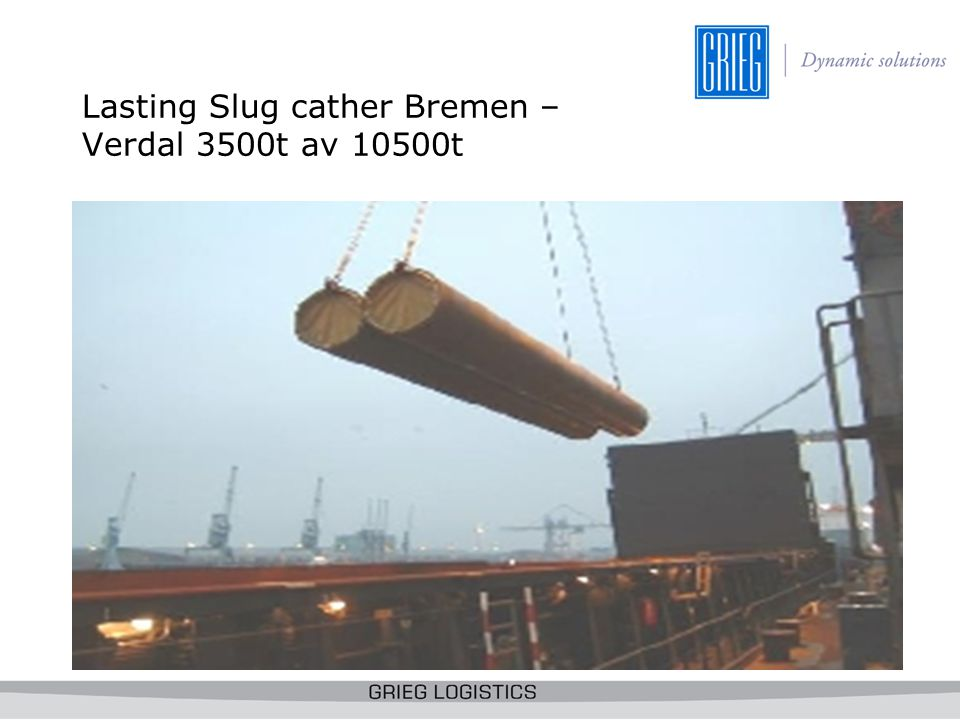 Lasting Slug cather Bremen –Verdal 3500t av 10500t