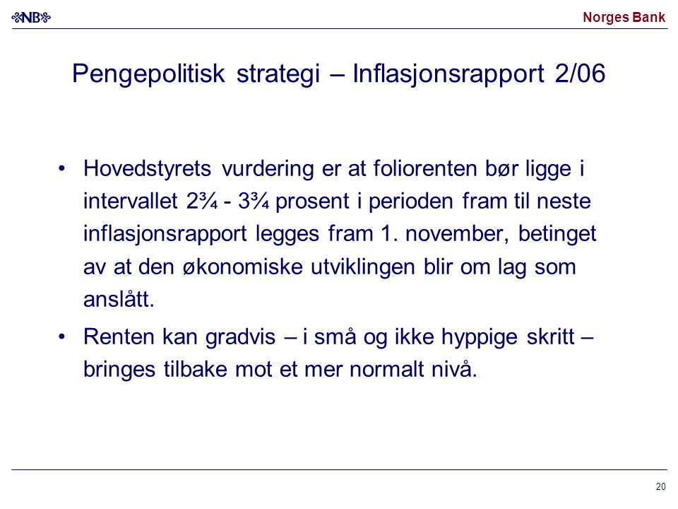 Pengepolitisk strategi – Inflasjonsrapport 2/06