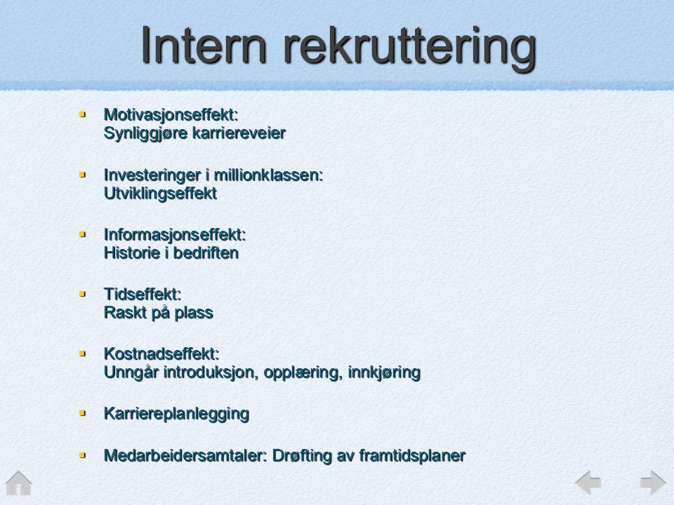 Intern rekruttering Motivasjonseffekt: Synliggjøre karriereveier