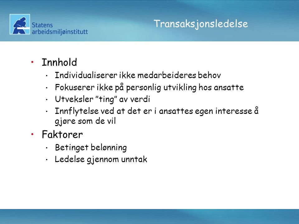 Transaksjonsledelse Innhold Faktorer