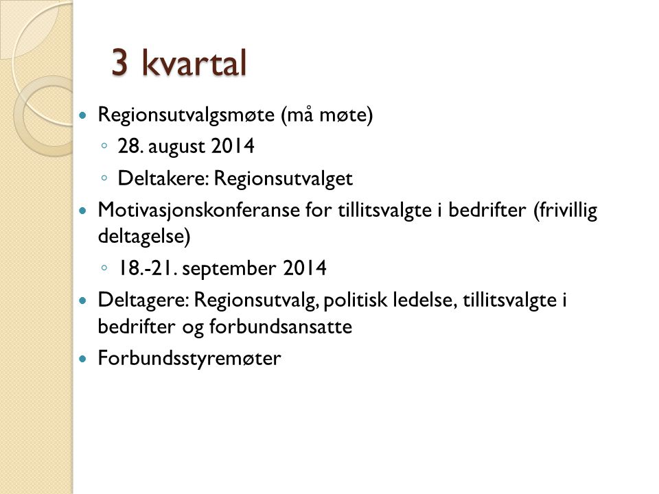 3 kvartal Regionsutvalgsmøte (må møte) 28. august 2014