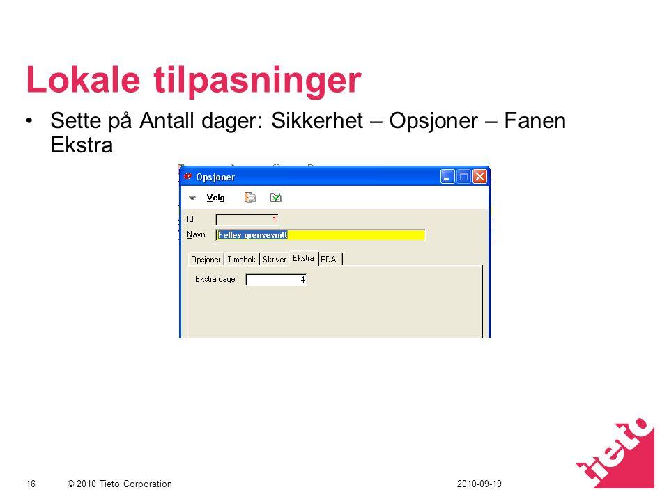 Lokale tilpasninger Sette på Antall dager: Sikkerhet – Opsjoner – Fanen Ekstra 2010-09-19