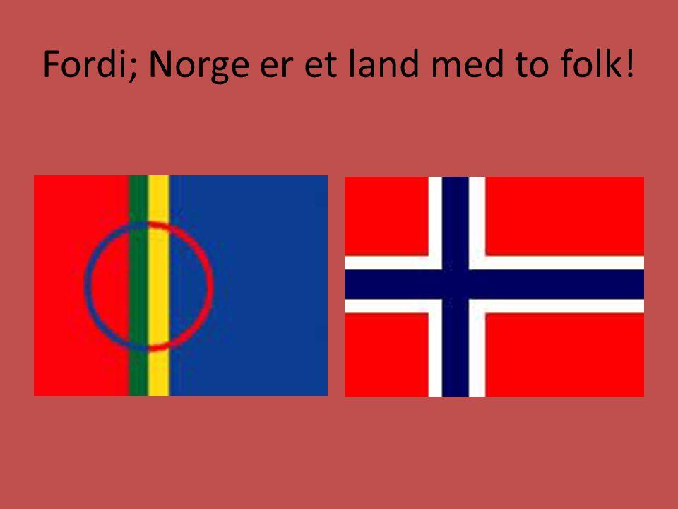 Fordi; Norge er et land med to folk!