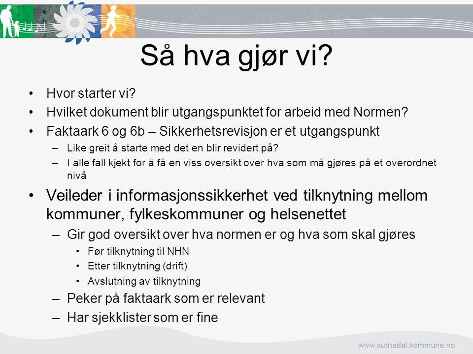 Så hva gjør vi Hvor starter vi Hvilket dokument blir utgangspunktet for arbeid med Normen