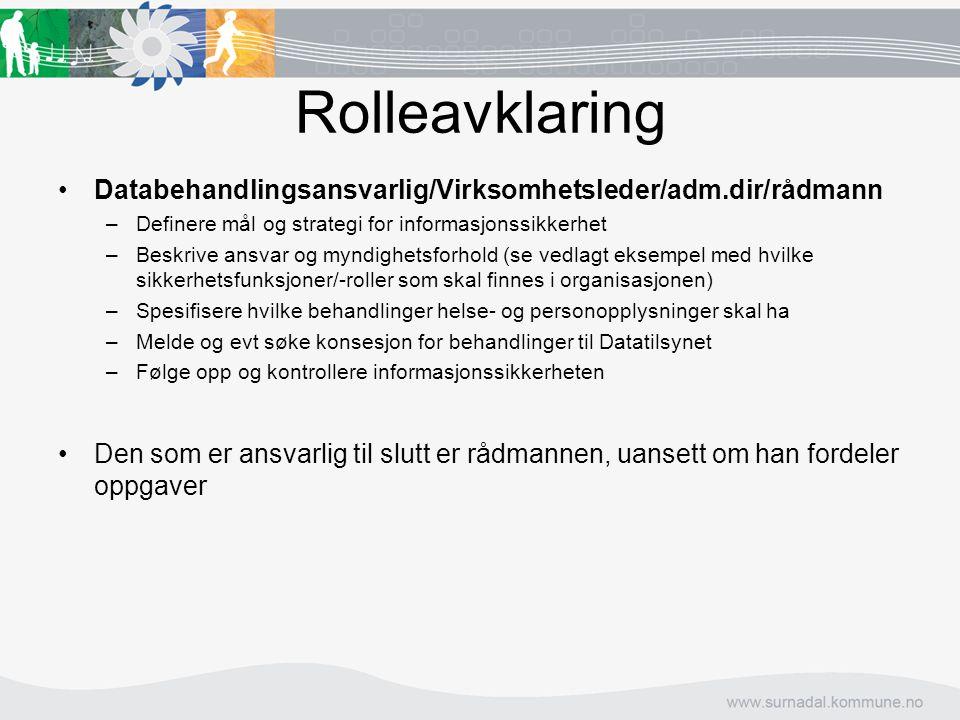 Rolleavklaring Databehandlingsansvarlig/Virksomhetsleder/adm.dir/rådmann. Definere mål og strategi for informasjonssikkerhet.