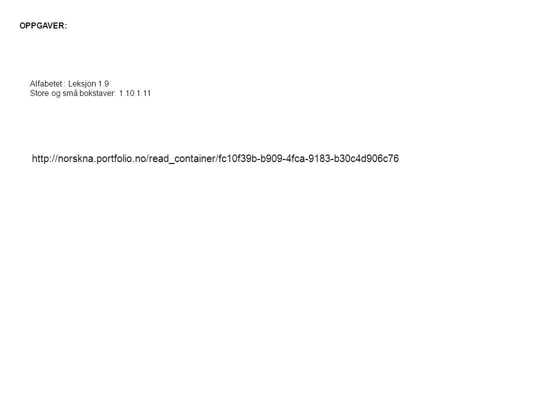 OPPGAVER: Alfabetet : Leksjon 1.9. Store og små bokstaver: 1.10.1.11.