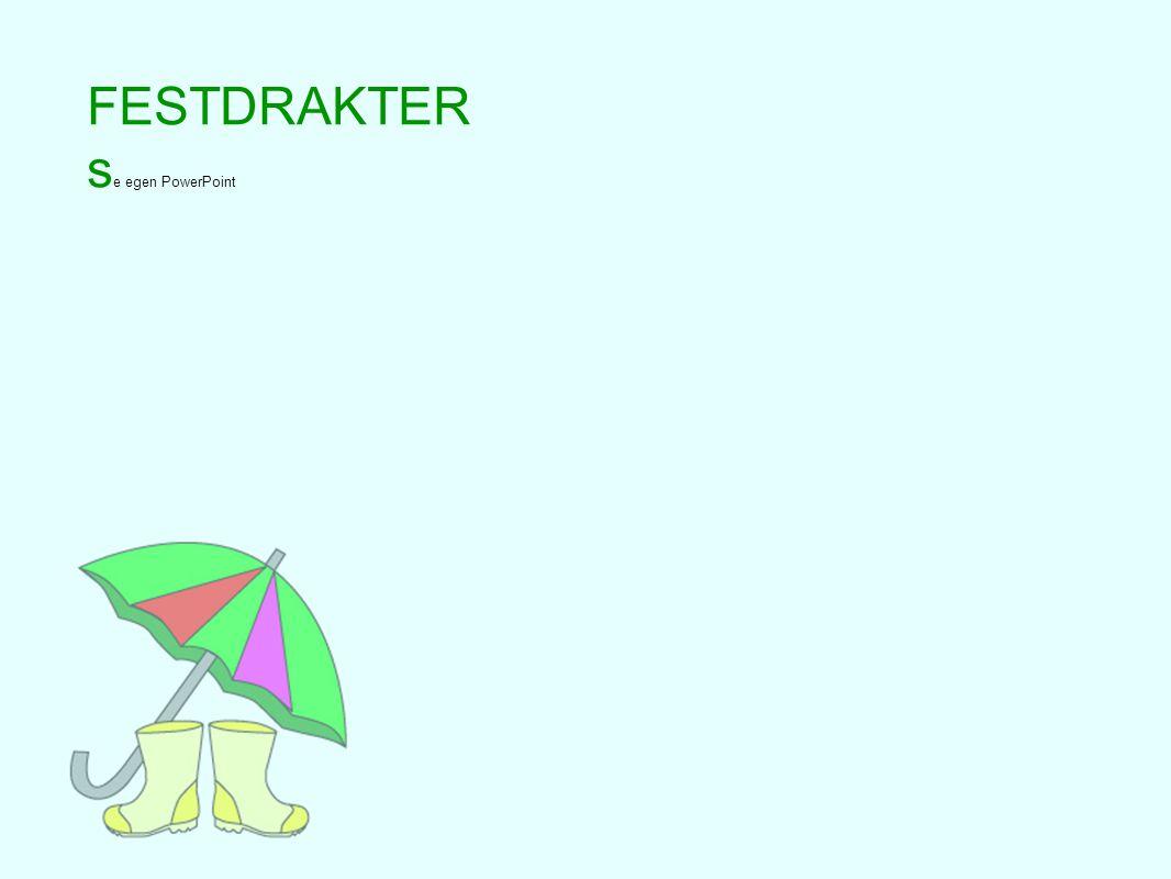 FESTDRAKTER se egen PowerPoint