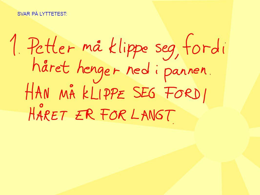 SVAR PÅ LYTTETEST:
