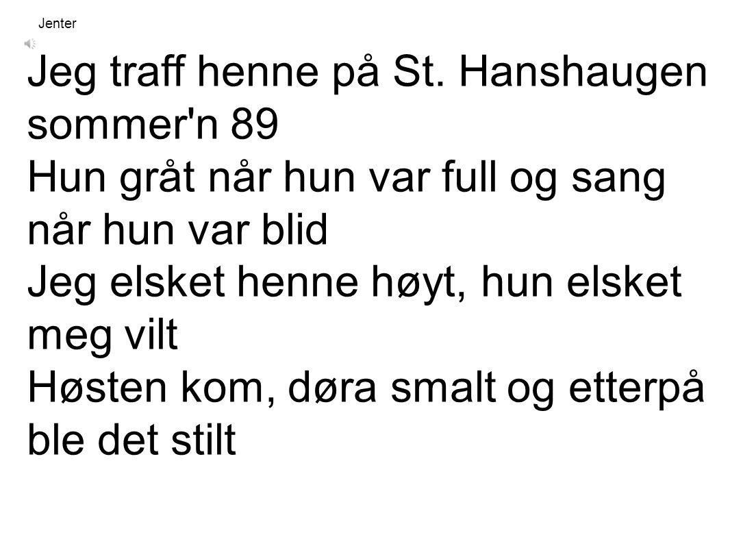 Jeg traff henne på St. Hanshaugen sommer n 89