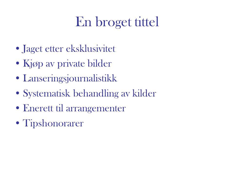 En broget tittel Jaget etter eksklusivitet Kjøp av private bilder