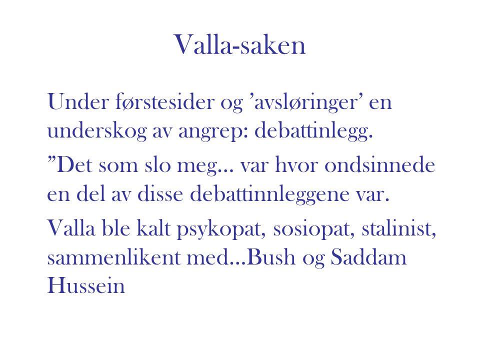Valla-saken Under førstesider og 'avsløringer' en underskog av angrep: debattinlegg.