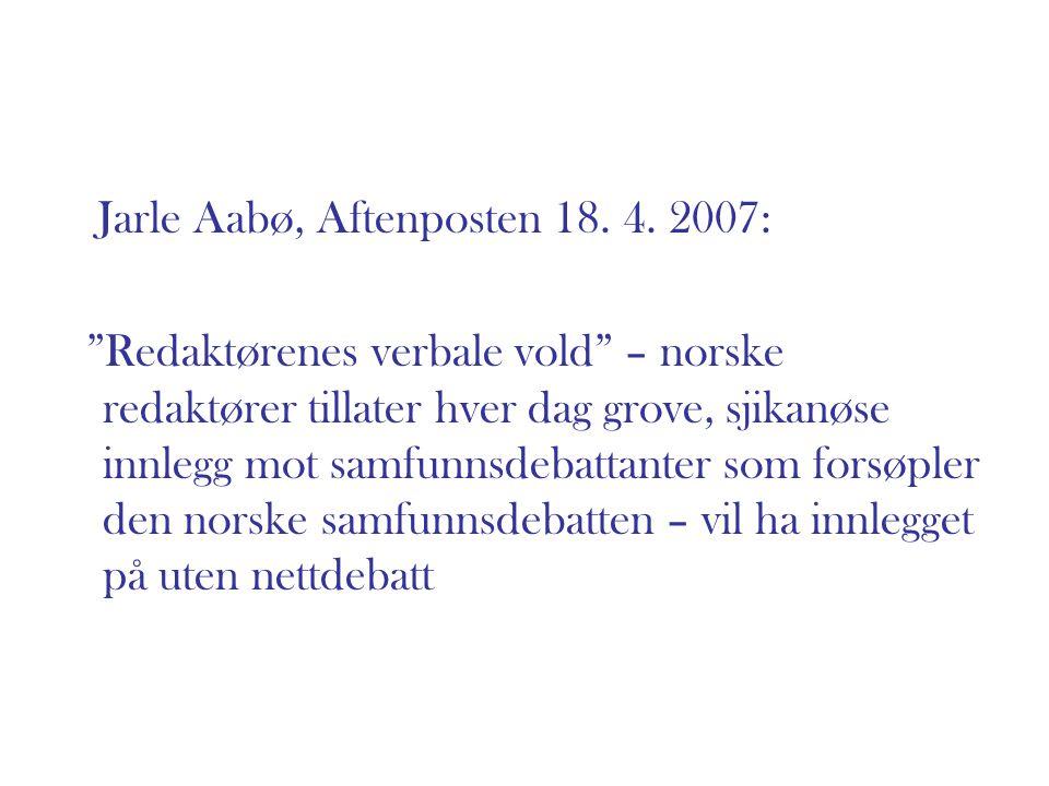 Jarle Aabø, Aftenposten 18. 4. 2007:
