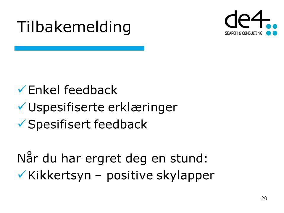 Tilbakemelding Enkel feedback Uspesifiserte erklæringer