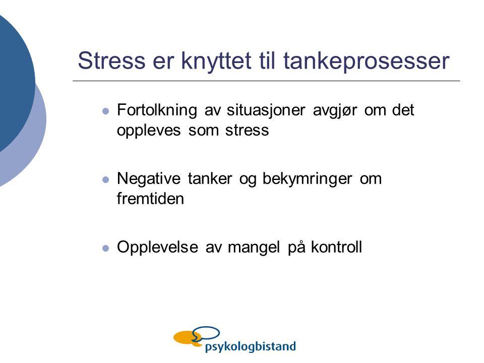 Stress er knyttet til tankeprosesser