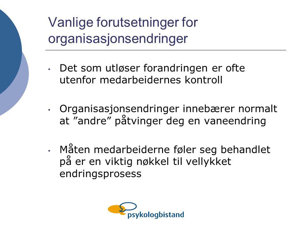 Vanlige forutsetninger for organisasjonsendringer
