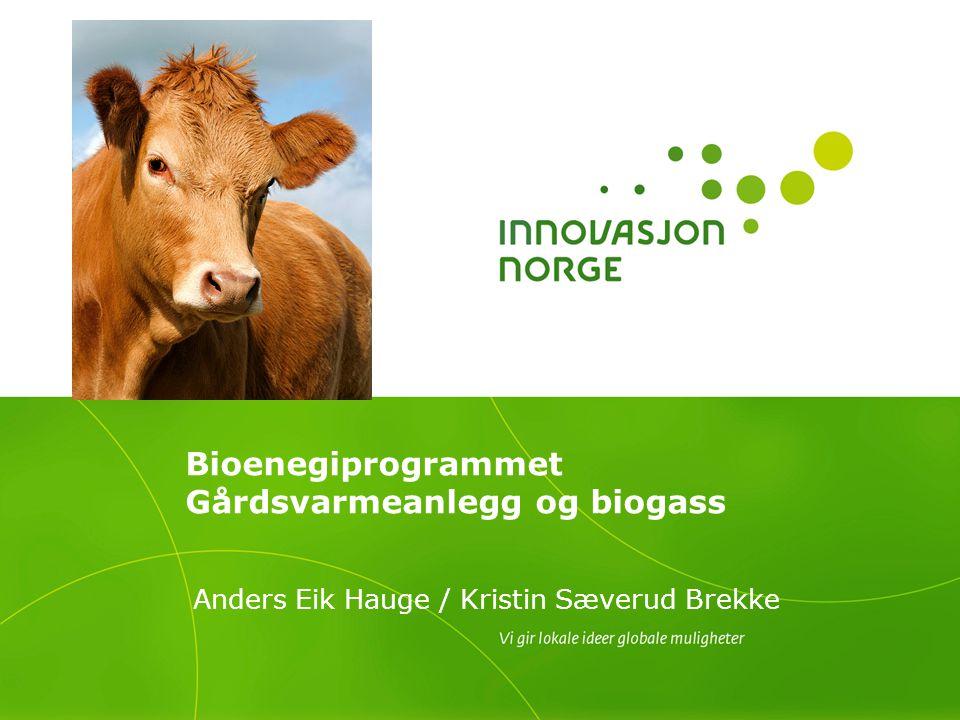 Bioenegiprogrammet Gårdsvarmeanlegg og biogass