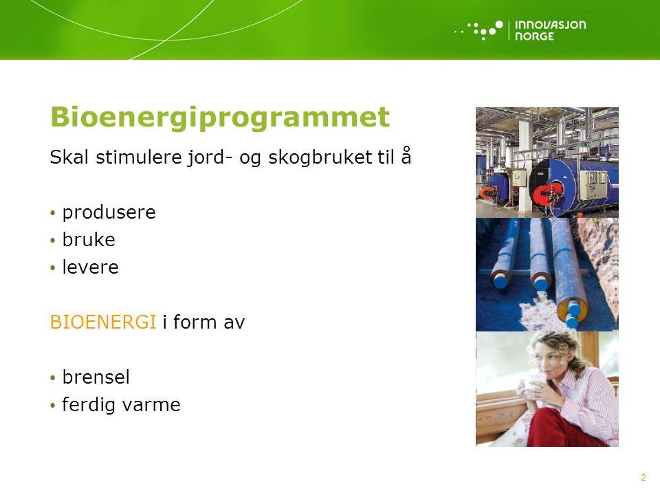 Bioenergiprogrammet Skal stimulere jord- og skogbruket til å produsere