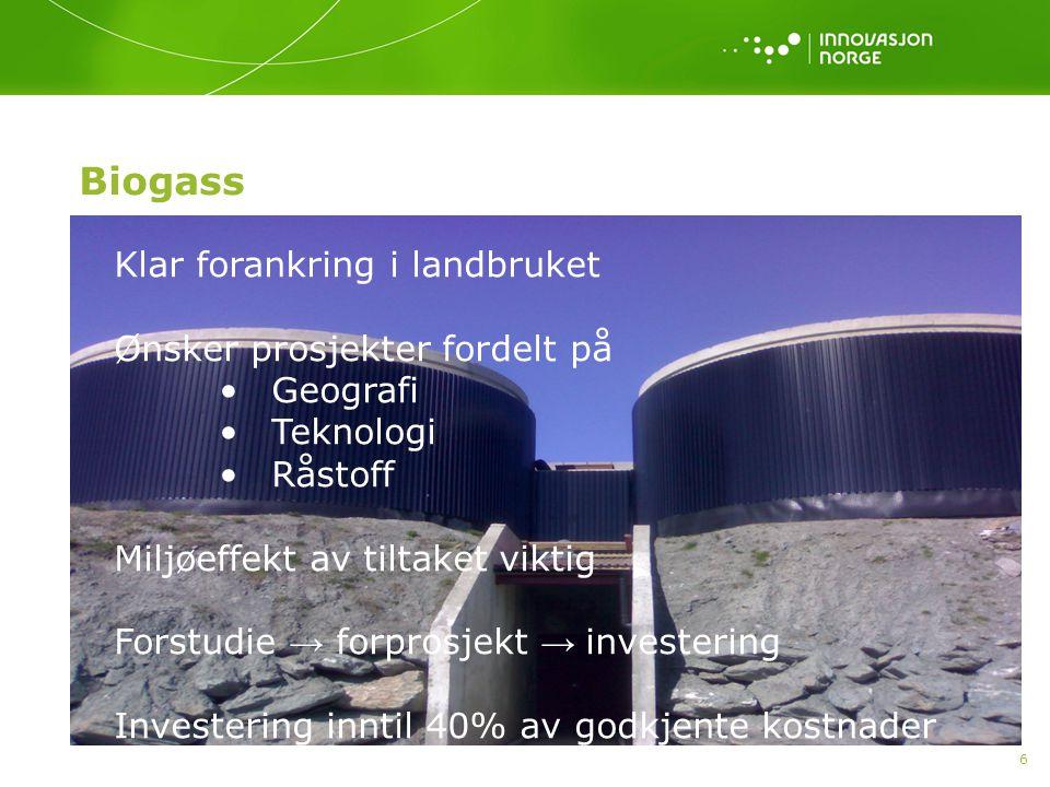 Biogass Klar forankring i landbruket Ønsker prosjekter fordelt på