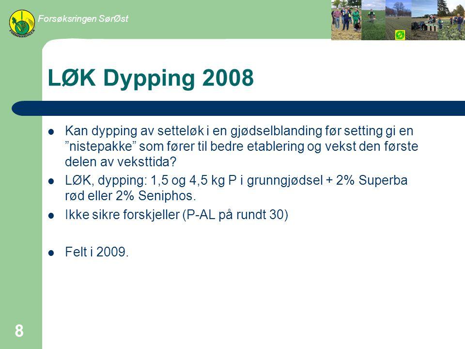 Forsøksringen SørØst LØK Dypping 2008.