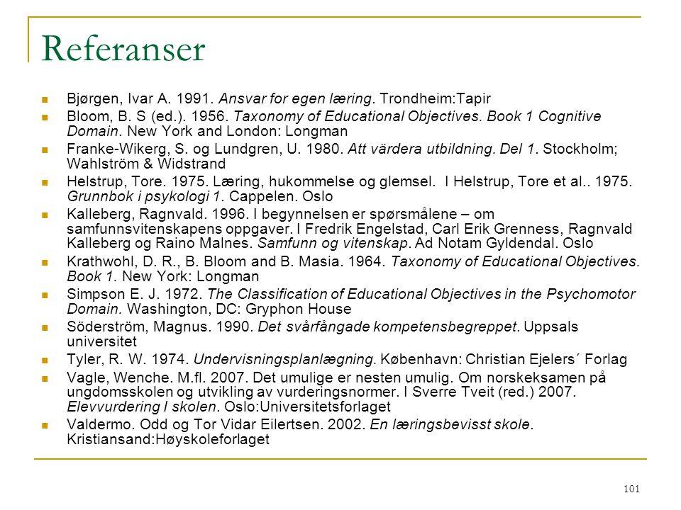 Referanser Bjørgen, Ivar A. 1991. Ansvar for egen læring. Trondheim:Tapir.