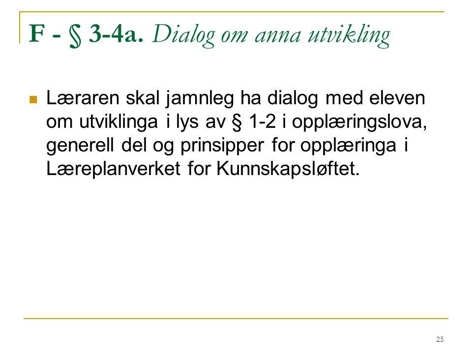 F - § 3-4a. Dialog om anna utvikling