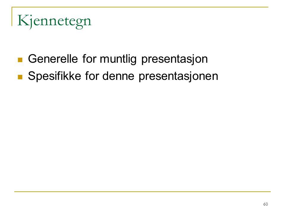 Kjennetegn Generelle for muntlig presentasjon
